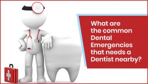 What are the common Dental Emergencies